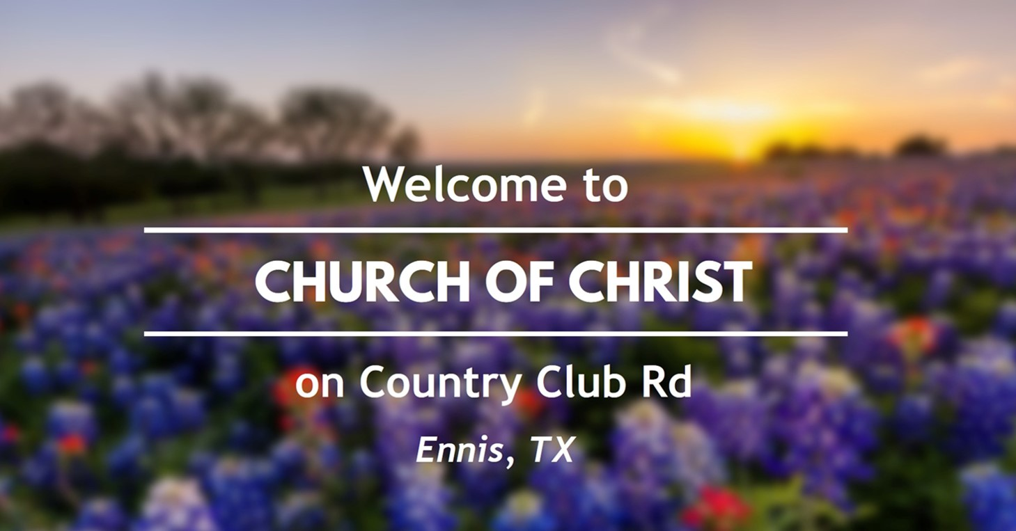 Welcome to The Church of Christ on Country Club Rd.